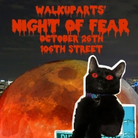WalkUpArts Presents NIGHT OF FEAR