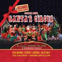 SANTA'S CIRCUS is Coming to the Avenel Performing Arts Center