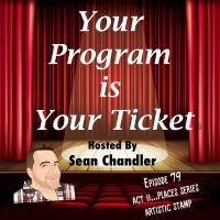 YOUR PROGRAM IS YOUR TICKET Podcast Welcomes Artistic Stamp for 79th Episode Photo