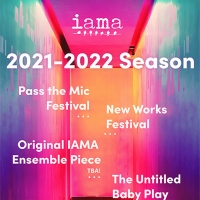 IAMA Theatre Company Explores What It Means To Make Theater With 2021-22 Season Photo
