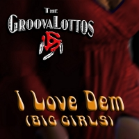 The GroovaLottos Remix Their Way Into The Music Scene With 'I Love Dem (BIG GIRLS)' Photo