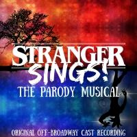 Original Cast Recording of STRANGER SINGS! THE PARODY MUSICAL Out Today Album