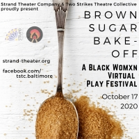 Strand Theater & Two Strikes Announce BROWN SUGAR BAKE-OFF: A BLACK WOMXN VIRTUAL PLAY FES Photo