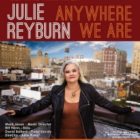 BWW Review: Julie Reyburn Is Magic in ANYWHERE WE ARE at Don't Tell Mama