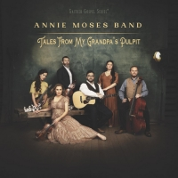 Annie Moses Band Releases 'Tales From My Grandpa's Pulpit' Photo