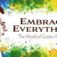 New Podcast Series 'Embrace Everything: The World Of Gustav Mahler' Launches With Symphony No. 1, July 7