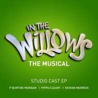 Guest Blog: P Burton-Morgan Talks IN THE WILLOWS and New Musicals Amidst Tricky Times Photo