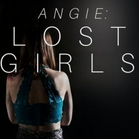 VIDEO: Watch the Trailer for ANGIE: LOST GIRLS Photo