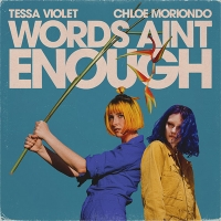 Tessa Violet, Chloe Moriondo Release 'Words Ain't Enough' Photo