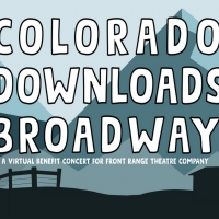 Front Range Theatre Company Holds Virtual Benefit Concert, COLORADO DOWNLOADS BROADWAY Photo