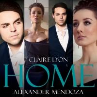 VIDEO: Alexander Mendoza and Claire Lyon Release New Single, 'Home' Photo