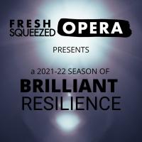 Fresh Squeezed Opera Announces 2021-22 Season Photo