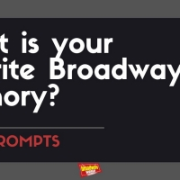 #BWWPrompts: What is Your Favorite Broadway Memory? Photo