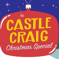 Ring In The Holidays With THE CASTLE CRAIG CHRISTMAS SPECIAL Photo