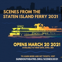 Sundog Theatre Presents SCENES FROM THE STATEN ISLAND FERRY 2021 Photo
