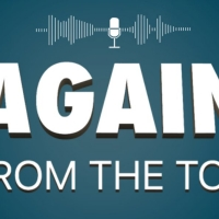 COMING UP: New Podcast AGAIN FROM THE TOP to Feature Rob McClure, Angie Schworer, Max Photo