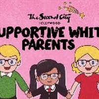 SUPPORTIVE WHITE PARENTS Comes to Second City Hollywood