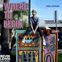 LISTEN: Danny Quadrino Releases 'Where to Begin 2.0' Photo