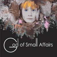Olga Werby Releases New Alternative Historical Fantasy Novel GOD OF SMALL AFFAIRS
