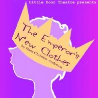 EMPEROR'S NEW CLOTHES Opens At Little Door Theatre