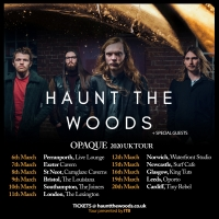 Haunt The Woods Announce UK Headline Tour