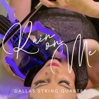 Dallas String Quartet Unveils Energetic Single & Music Video For 'Rain On Me' Photo