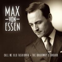 Max von Essen of CALL ME OLD FASHIONED: THE BROADWAY STANDARD at Birdland