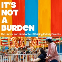 VIDEO: Watch the Official Trailer for New Documentary IT'S NOT A BURDEN
