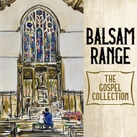 Balsam Range Releases New Album THE GOSPEL COLLECTION