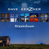 Modern Prog Artist Dave Kerzner Releases BREAKDOWN A COMPILATION 1995-2019
