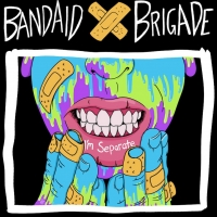 Bandaid Brigade to Release Full-Length Album I'M SEPARATE