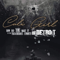 Tianna Jones Releases New Memoir - CALI GIRL, HOW DID YOU MAKE IT IN THE TREACHEROUS STREETS OF DETROIT