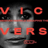 VICE VERSA: MEGHAN MARKLE ESCAPING THE CROWN to Premiere March 10 on VICE TV Photo