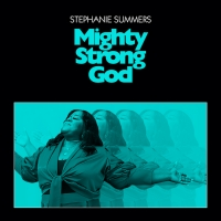 Stephanie Summers Releases 'Mighty Strong God' Single Photo