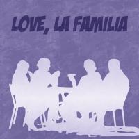 LOVE LA FAMILIA to be Presented At The Il Vino Theater Photo