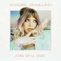 Anabel Englund Drops New Single 'See The Sky'