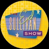 THE ED SULLIVAN SHOW YouTube Channel to Kick Off A Star-Filled Month This Weekend Photo