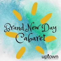 Uptown Music Theater Announces BRAND NEW DAY Cabaret and Casting Photo
