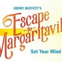 The National Tour of ESCAPE TO MARGARITAVILLE Is Coming to the Segerstrom Center Photo