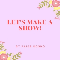 Student Blog: Let's Make A Show! Photo