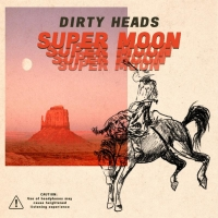 Dirty Heads Release SUPER MOON Today