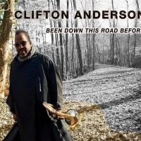 Clifton Anderson Releases 'Been Down This Road Before' Photo