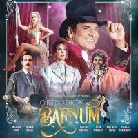 "BWW Review: Sophisticated and Entertaining, BARNUM �"" O REI DO SHOW Opens in Sao Pau Photo"