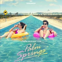 Hulu Original Film PALM SPRINGS, Starring Cristin Milioti and Andy Samberg, to Premiere This July