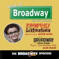 Podcast: West of Broadway Welcomes Young Actor, Jacob Laval and Alan Seales from BPN Photo