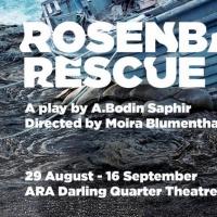 ROSENBAUM'S RESCUE By A. Bodin Saphir Comes to RA Darling Quarter Theatre
