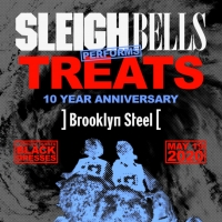 Sleigh Bells Announce 10th Anniversary of 'Treats' NYC Show Photo