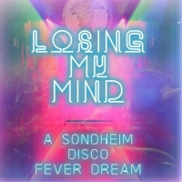 Physical Album for LOSING MY MIND: A SONDHEIM DISCO FEVER DREAM Released in Stores To Photo