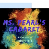 Rodney Hicks' MS. PEARL'S CABARET Will Premiere with CreateTheater's Monday Night Rea Photo
