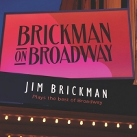 Jim Brickman to Release Broadway Album, JIM BRICKMAN ON BROADWAY Article